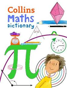 Collins Maths Dictionary: Illustrated Learning Support for Age 7+