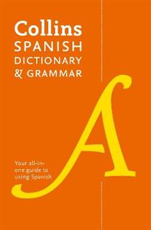 Collins Spanish Dictionary and Grammar: Two Books in One