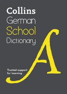 Collins German School Dictionary: Learn German with Collins Dictionaries for Schools