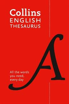 Collins English Paperback Thesaurus: All the Words You Need, Every Day