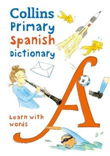 Primary Spanish Dictionary: Illustrated Dictionary for Ages 7+