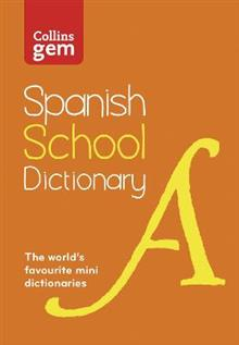 Collins Spanish School Gem Dictionary: Trusted Support for Learning, in a Mini-Format
