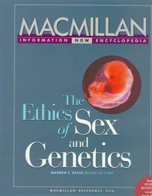 The Ethics of Sex and Genetics: Selections from the Five-Volume Macmillan Enclopedia of Bioethics, Rev. Ed