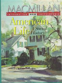 American Life: A Social History : Selections from the Encyclopedia of American Social History