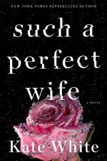 Such a Perfect Wife: A Bailey Weggins Mystery