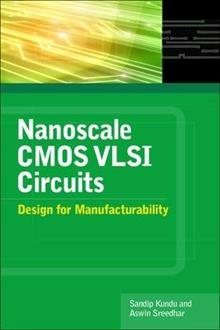 Nanoscale CMOS VLSI Circuits: Design for Manufacturability