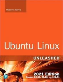 Ubuntu Linux Unleashed 2021 Edition