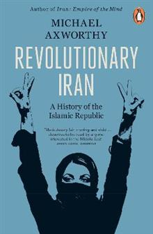 Revolutionary Iran: A History of the Islamic Republic Second Edition