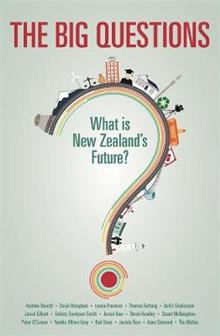 The Big Questions: What is New Zealand's Future?