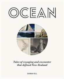 Ocean: Tales of Discovery and Encounter that Defined New Zealand
