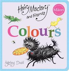 Hairy Maclary and Friends: Colours in Maori and English