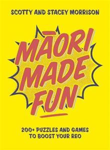 Maori Made Fun: 200+ puzzles and games to boost your reo
