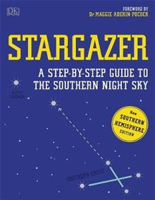 Stargazer: A Step-by-step Guide to the Southern Night Sky