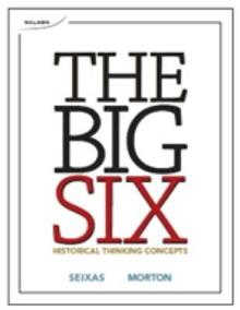 The Big Six Historical Thinking Concepts: Historical Thinking Concepts