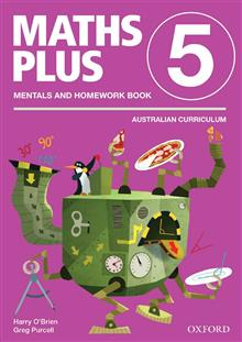 Maths Plus Aus Curriculum Edition Mentals & Homework Book 5 Revised Ed 2016