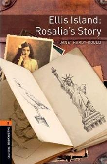Oxford Bookworms Library: Level 2:: Ellis Island: Rosalia's Story: Graded readers for secondary and adult learners