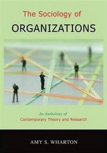 The Sociology of Organizations: An Anthology of Contemporary Theory and Research