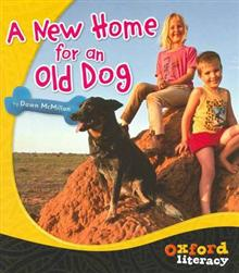 Oxford Literacy A New Home for an Old Dog: Levels 9-11 x 1 title