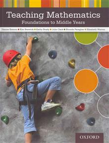 Teaching Mathematics: Foundations to Middle Years: Foundations to Middle Years