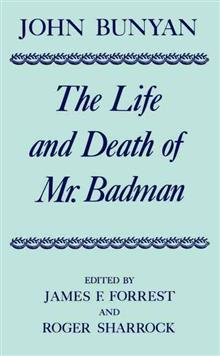 The Life and Death of Mr Badman: Presented to the World in a Familiar Dialogue between Mr Wiseman and Mr Attentive