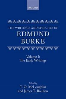 The Writings and Speeches of Edmund Burke: Volume I: The Early Writings