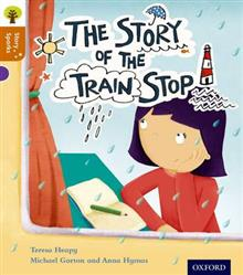 Oxford Reading Tree Story Sparks: Oxford Level 8: The Story of the Train Stop