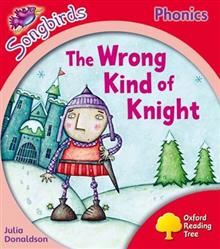 Oxford Reading Tree Songbirds Phonics: Level 4: The Wrong Kind of Knight