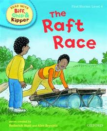 Oxford Reading Tree Read With Biff, Chip, and Kipper: First Stories: Level 4: The Raft Race