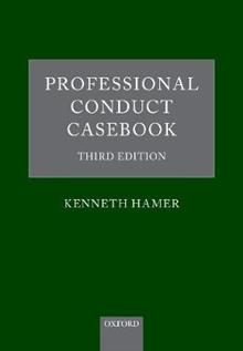 Professional Conduct Casebook: Third Edition