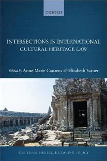 Intersections in International Cultural Heritage Law