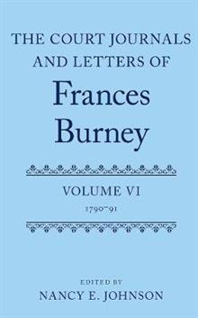 The Court Journals and Letters of Frances Burney: Volume VI: 1790-91