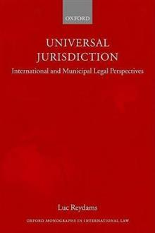 Universal Jurisdiction: International and Municipal Legal Perspectives