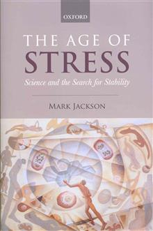 The Age of Stress: Science and the Search for Stability
