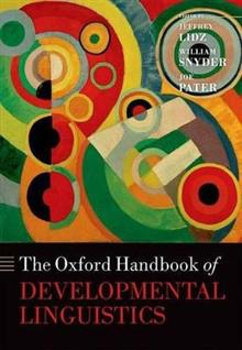 The Oxford Handbook of Developmental Linguistics