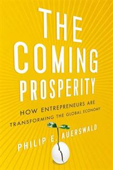 The Coming Prosperity: How Entrepreneurs Are Transforming the Global Economy