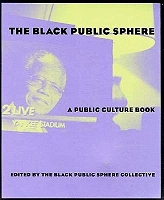 The Black Public Sphere: A Public Culture Book