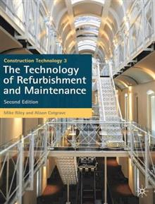 Construction Technology 3: The Technology of Refurbishment and Maintenance