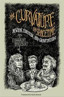 The Curvature of Spacetime: Newton, Einstein, and Gravitation