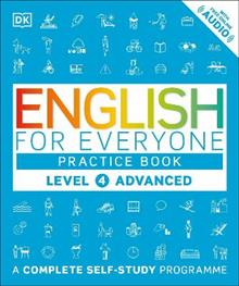 English for Everyone Practice Book Level 4 Advanced: A Complete Self-Study Programme