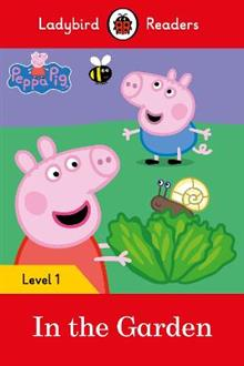 Peppa Pig: In the Garden- Ladybird Readers Level 1