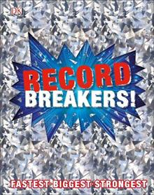 Record Breakers!: More than 500 Fantastic Feats