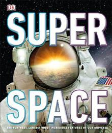 SuperSpace: The furthest, largest, most incredible features of our universe
