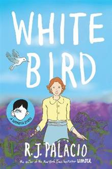 White Bird: A Graphic Novel