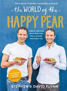 The World of the Happy Pear: Over 100 Simple, Tasty Plant-based Recipes for a Happier, Healthier You