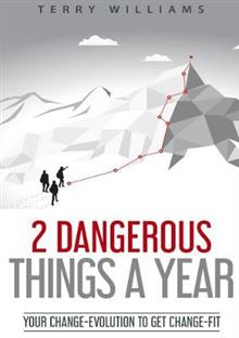 2 Dangerous Things a Year: Your 'change Evolution' to Get 'change Fit'