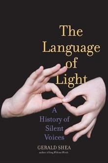 The Language of Light: A History of Silent Voices