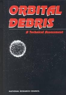 Orbital Debris: A Technical Assessment