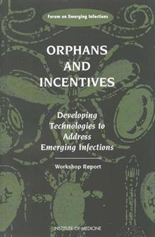 Orphans and Incentives: Developing Technology to Address Emerging Infections