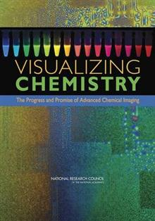 Visualizing Chemistry: The Progress and Promise of Advanced Chemical Imaging