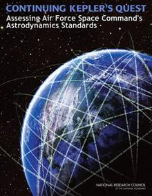 Continuing Kepler's Quest: Assessing Air Force Space Command's Astrodynamics Standards